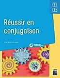 Réussir en conjugaison CE1-CE2 (+ ressources numériques)