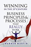 Winning In The 21st Century: Business Principles & Processes That Really Work
