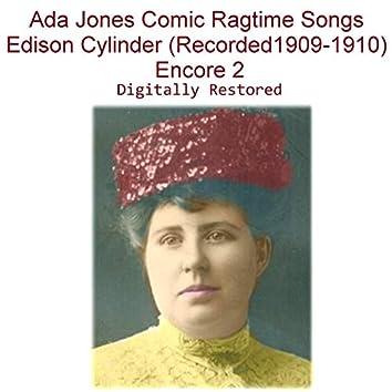 Ada Jones Comic Ragtime Songs Edison Cylinder (Recorded 1909-1910) [Encore 2]