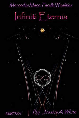 Infiniti Eternia (Mercedes Mace: Parallel Realities, Band 1)