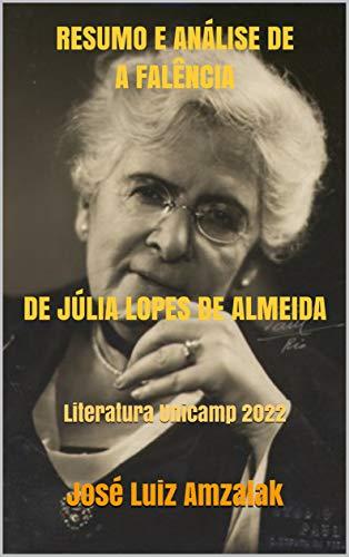 RESUMO E ANÁLISE DE A FALÊNCIA DE JÚLIA LOPES DE ALMEIDA: Literatura Unicamp 2022