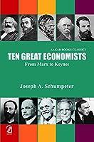 Ten Great Economists:: From Marx to Keynes