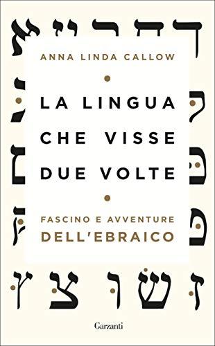 La lingua che visse due volte: Fascino e avventure dell'ebraico
