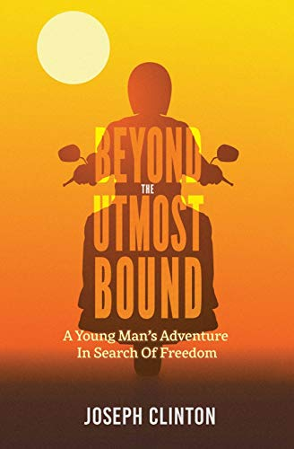 Compare Textbook Prices for Beyond The Utmost Bound: A young man's adventure in search of freedom  ISBN 9781733711319 by Clinton, Joseph