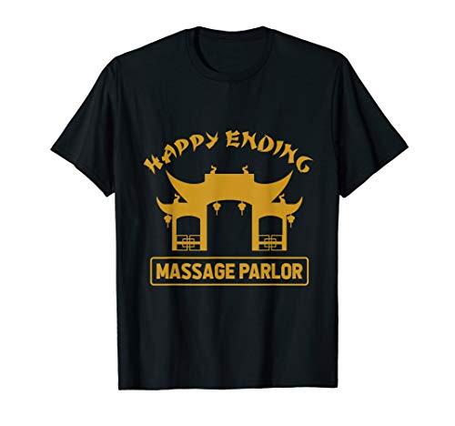 Massage Parlor Bangkok Nana Pattaya Thailand Happy Ending T-Shirt