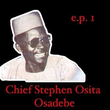 Chief Stephen Osita Osadebe EP 1