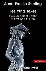 Les Cinq Sexes - Pourquoi mâle et femelle ne sont pas suffisants d'Anne Fausto-Sterling