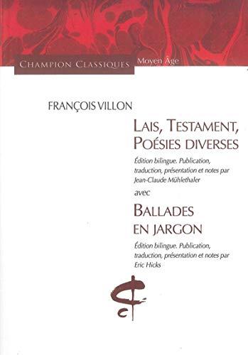 Le Lais - Le Testament - Poésies diverses - Les Ballades en jargon, édition bilingue français/ancien français: Edition bilingue français-français médiéval