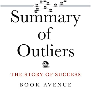 Summary of Outliers: The Story of Success                   By:                                                                                                                                 Book Avenue                               Narrated by:                                                                                                                                 Leanne Thompson                      Length: 1 hr and 7 mins     25 ratings     Overall 4.8
