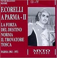 Corelli: A Parma 2 (La Forza Del Destino/Norma/Il Trovatore/Tosca) (Parma 1961-1971) by Franco Corelli