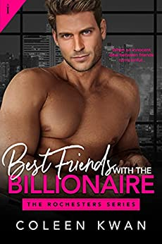 Best Friends with the Billionaire (The Rochesters Book 2) by [Coleen Kwan]