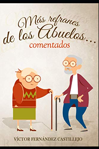 Más refranes de los abuelos... comentados: Refranes españoles populares (Refranes comentados)