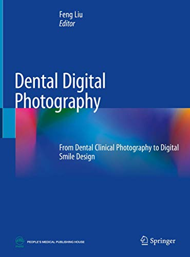 Dental Digital Photography: From Dental Clinical Photography to Digital Smile Design