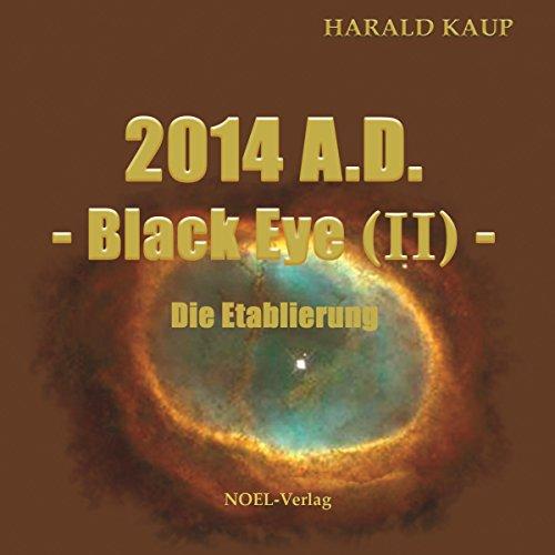 2014 A.D.: Die Etablierung (Black Eye 2) Titelbild