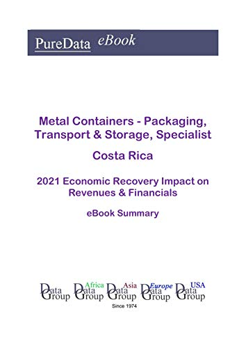 Metal Containers - Packaging, Transport & Storage, Specialist Costa Rica Summary: 2021 Economic Recovery Impact on Revenues & Financials (English Edition)