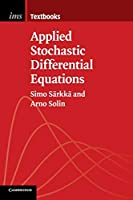Applied Stochastic Differential Equations (Institute of Mathematical Statistics Textbooks, Series Number 10)