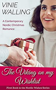 The Viking on my Wishlist: A Contemporary Nordic Christmas Romance (Nordic Wishes Book 1) by [Vinie Walling]