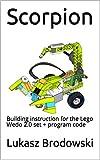 Scorpion: Building instruction for the Lego Wedo 2.0 set + program code (English Edition)