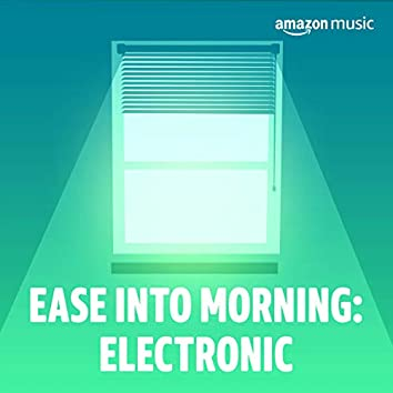 Ease Into Morning: Electronic