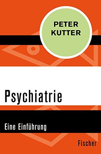 Psychiatrie: Eine Einführung