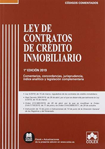 Ley de contratos de crédito inmobiliario - Código comentado: Contiene concordancias, modificaciones resaltadas, legislación complementaria e índice analítico.: 1