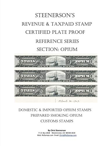 Steenerson's Revenue & Taxpaid Stamp Certified Plate Proof Reference Series - Opium