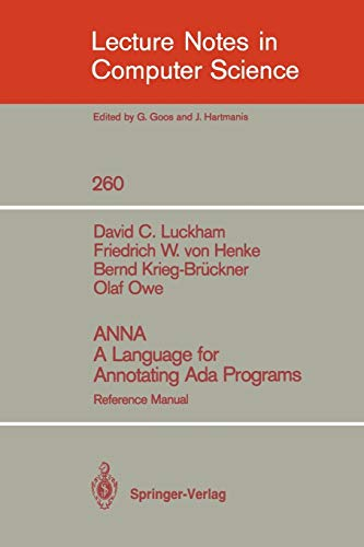 ANNA A Language for Annotating Ada Programs: Reference Manual (Lecture Notes in Computer Science (260), Band 260)