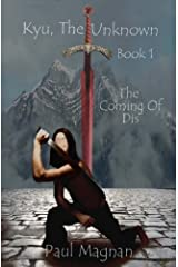 The Coming of Dis (Kyu, The Unknown) (Volume 1) Paperback