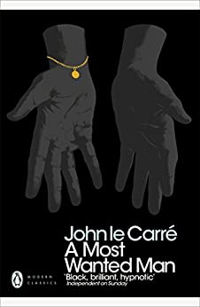 A Most Wanted Man (Penguin Modern Classics) by [John le Carré]