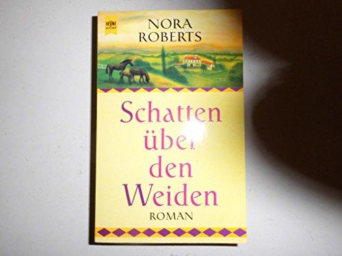 Roberts, Nora: Schatten über den Weiden: Roman