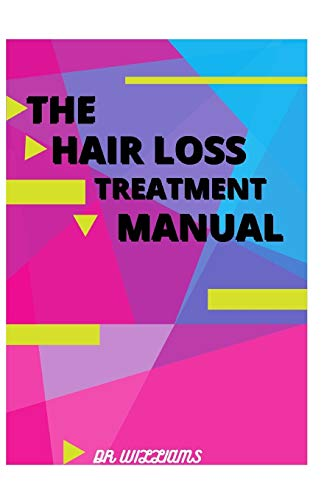 THE HAIR LOSS TREATMENT MANUAL: THE NEW HAIR LOSS TREATMENT MANUAL
