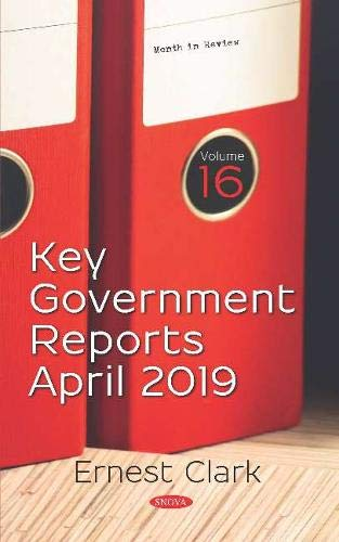 Key Government Reports: Volume 16 -- April 2019 (Month in Review)