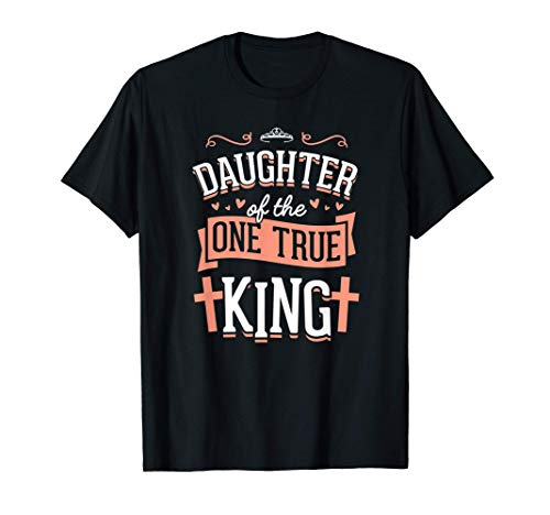 Daughter of the One True King Crown Christmas Gift White T-Shirt
