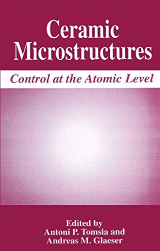 Ceramic Microstructures: Control at the Atomic Level