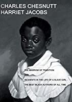 The Marrow of Tradition and Incidents in the Life of a Slave Girl: - The Best Black Authors Of All Time