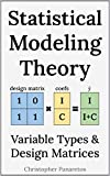 Statistical Modeling Theory: Variable Types & Design Matrices (English Edition)