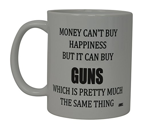 Best Funny Coffee Mug Money Can't Buy Happiness But It Can Buy Guns...