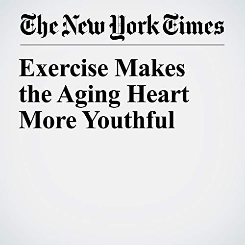 Exercise Makes the Aging Heart More Youthful copertina