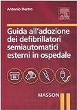 Guida all'adozione dei defribillatori semiautomatici esterni in ospedale