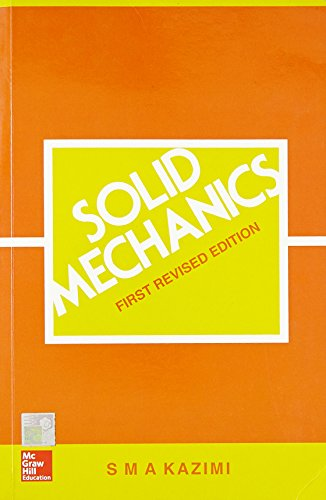 Solid Mechanics by S.M.A. Kazimi