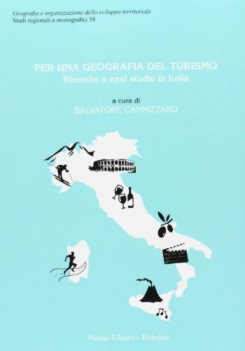 Per una geografia del turismo. Ricerche e casi studio in Italia