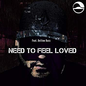 Need to feel loved (feat. Delline Bass)