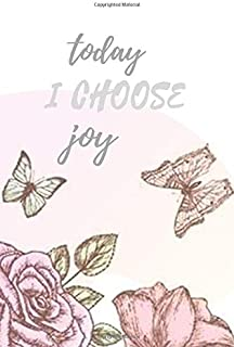 Today I Choose Joy: Motivational Notebook, Journal, Diary (110 Pages, Blank, 6 x 9)