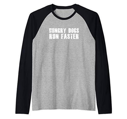 HUNGRY DOGS RUN FASTER Gym Workout Sports Motivational Quote Raglan Baseball Tee