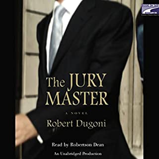 Jury Master                   By:                                                                                                                                 Robert Dugoni                               Narrated by:                                                                                                                                 Robertson Dean                      Length: 11 hrs and 56 mins     1,046 ratings     Overall 4.3