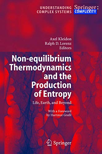 Non-equilibrium Thermodynamics and the Production of Entropy: Life, Earth, and Beyond (Understanding Complex Systems)