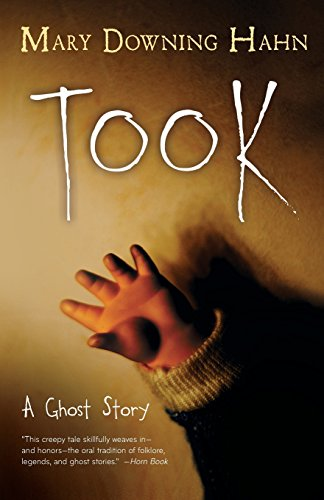 Compare Textbook Prices for Took: A Ghost Story Reprint Edition ISBN 9780544813106 by Hahn, Mary Downing