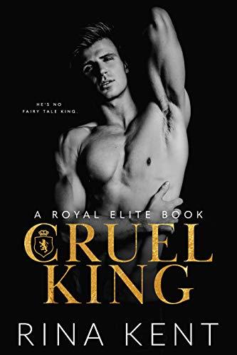 Cruel King: A Dark New Adult Romance by [Rina Kent]