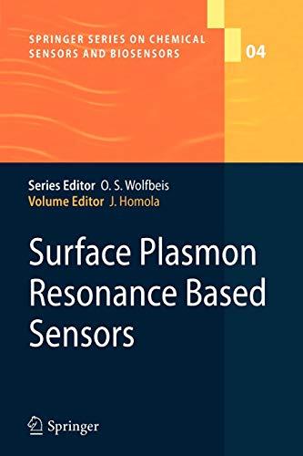 Surface Plasmon Resonance Based Sensors (Springer Series on Chemical Sensors and Biosensors, Band 4)