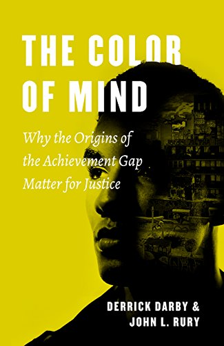 Compare Textbook Prices for The Color of Mind: Why the Origins of the Achievement Gap Matter for Justice History and Philosophy of Education Series Illustrated Edition ISBN 9780226525358 by Darby, Derrick,Rury, John L.